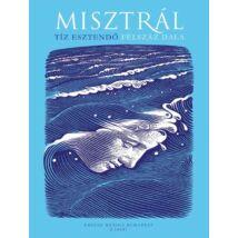 Misztrál: Tíz esztendő (ének és hangszerek)